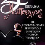 XXV JORNADAS MEDITERRÁNEAS DE CONFRONTACIONES TERAPÉUTICAS EN MEDICINA Y CIRUGÍA COSMÉTICA. SITGES (BARCELONA)